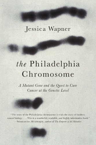 9781615190676: The Philadelphia Chromosome: A Mutant Gene and the Quest to Cure Cancer at the Genetic Level
