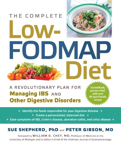 Complete Low-fodmap Diet: A Revolutionary Plan For Managing I B S And Other Digestive Disorders
