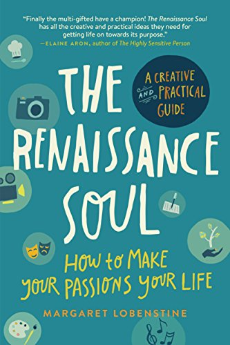 9781615190928: The Renaissance Soul: How to Make Your Passions Your Life-A Creative and Practical Guide