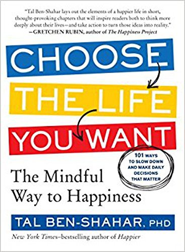 9781615191956: Choose the Life You Want: The Mindful Way to Happiness