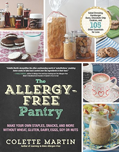 The Allergy-Free Pantry: Make Your Own Staples,: Martin, Colette