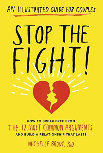 Stop the Fight!: An Illustrated Guide for CouplesHow to Break Free from the 12 Most Common ...