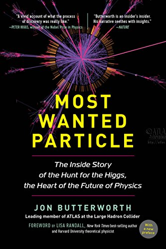 Most Wanted Particle: The Inside Story of the Hunt for the Higgs, the Heart of the Future of ...