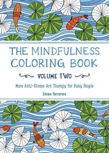 9781615193028: The Mindfulness Coloring Book - Volume Two: More Anti-Stress Art Therapy for Busy People (The Mindfulness Coloring Series)