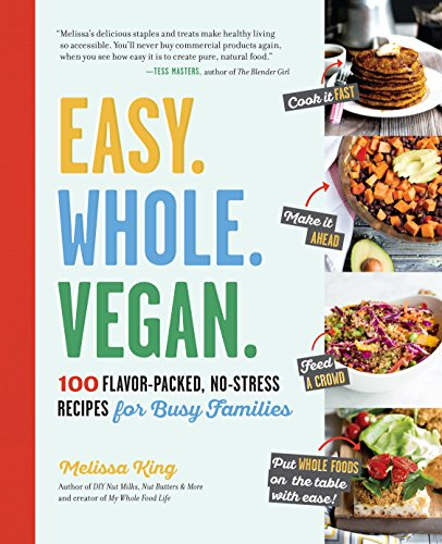9781615193097: Easy. Whole. Vegan.