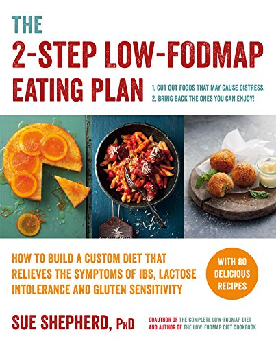 9781615193158: The 2-Step Low-FODMAP Eating Plan: How To Build a Custom Diet that Relieves the Symptoms of IBS, Lactose Intolerance, and Gluten Sensitivity (Low-Fodmap Diet)
