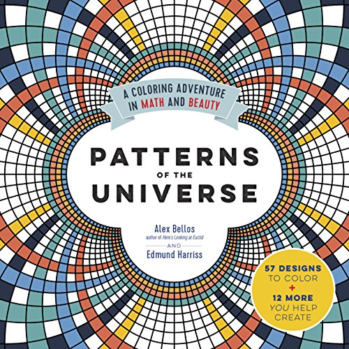 Patterns of the Universe: A Coloring Adventure in Math and Beauty: Alex Bellos