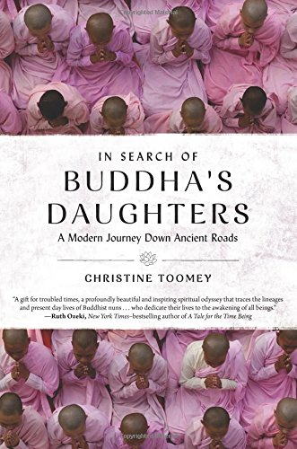 9781615193264: In Search of Buddha's Daughters: A Modern Journey Down Ancient Roads