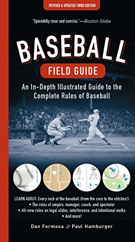 Baseball Field Guide: An In-Depth Illustrated Guide to the Complete Rules of Baseball: Dan Formosa;...