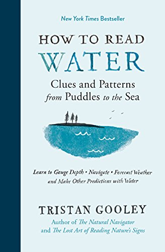 9781615193585: How to Read Water: Clues and Patterns from Puddles to the Sea (Natural Navigation)