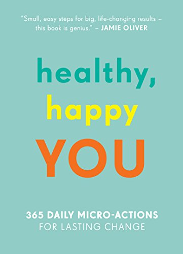 9781615193806: Healthy, Happy You: 365 Daily Micro-Actions for Lasting Change