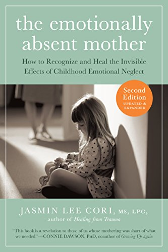 9781615193820: The Emotionally Absent Mother, Updated and Expanded Second Edition: How to Recognize and Heal the Invisible Effects of Childhood Emotional Neglect