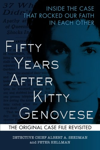 Fifty Years After Kitty Genovese: Inside the: Seedman, Albert A.