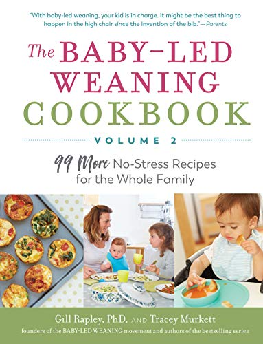 9781615196210: The Baby-Led Weaning Cookbook—Volume 2: 99 More No-Stress Recipes for the Whole Family