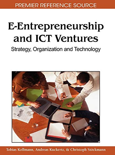 E-Entrepreneurship and ICT Ventures: Strategy, Organization and Technology