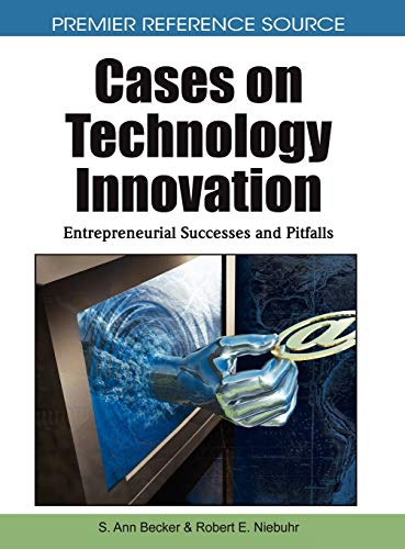 9781615206094: Cases on Technology Innovation: Entrepreneurial Successes and Pitfalls