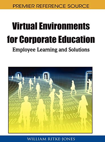 9781615206193: Virtual Environments for Corporate Education: Employee Learning and Solutions