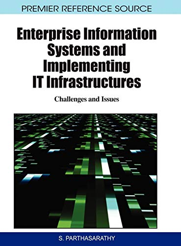 Enterprise Information Systems and Implementing IT Infrastructures: Parthasarathy