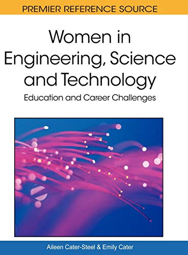 Women in Engineering, Science and Technology: Education and Career Challenges: Aileen Cater-Steel