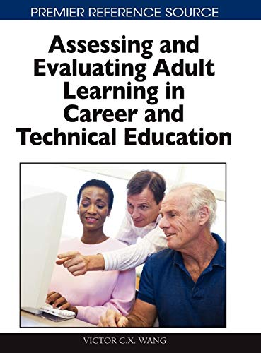 9781615207459: Assessing and Evaluating Adult Learning in Career and Technical Education (Premier Reference Source)