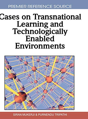 Cases on Transnational Learning and Technologically Enabled Environments: Siran Mukerji