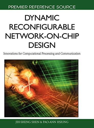 9781615208074: Dynamic Reconfigurable Network-on-Chip Design: Innovations for Computational Processing and Communication