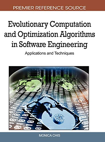 9781615208098: Evolutionary Computation and Optimization Algorithms in Software Engineering: Applications and Techniques