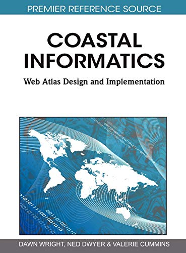 Coastal Informatics: Web Atlas Design and Implementation: Dawn Wright
