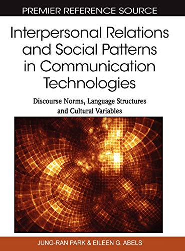 9781615208272: Interpersonal Relations and Social Patterns in Communication Technologies: Discourse Norms, Language Structures and Cultural Variables