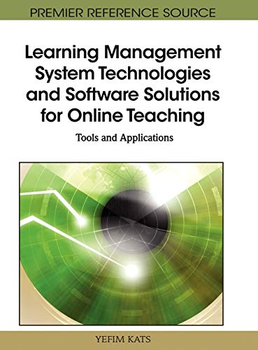 9781615208531: Learning Management System Technologies and Software Solutions for Online Teaching: Tools and Applications