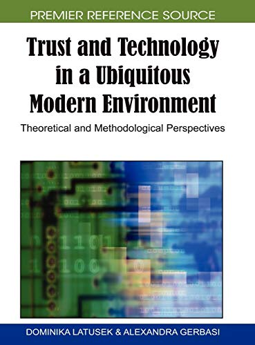 Trust and Technology in a Ubiquitous Modern Environment: Theoretical and Methodological ...