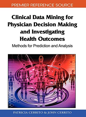 Clinical Data Mining for Physician Decision Making and Investigating Health Outcomes: Methods for ...