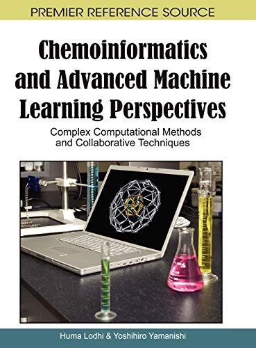 9781615209118: Chemoinformatics and Advanced Machine Learning Perspectives: Complex Computational Methods and Collaborative Techniques