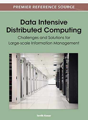9781615209712: Data Intensive Distributed Computing: Challenges and Solutions for Large-scale Information Management