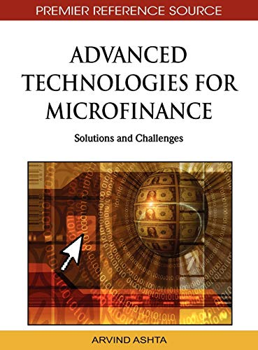 9781615209934: Advanced Technologies for Microfinance: Solutions and Challenges (Advances in Finance, Accounting, and Economics)
