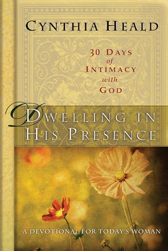 9781615210244: Dwelling in His Presence / 30 Days of Intimacy with God: A Devotional for Today's Woman (NavPress Devotional Readers)