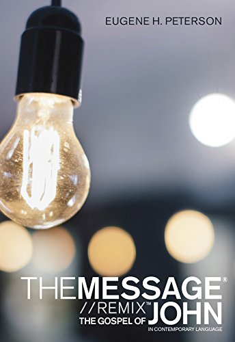 The Message Gospel of John in Contemporary: Eugene H. Peterson