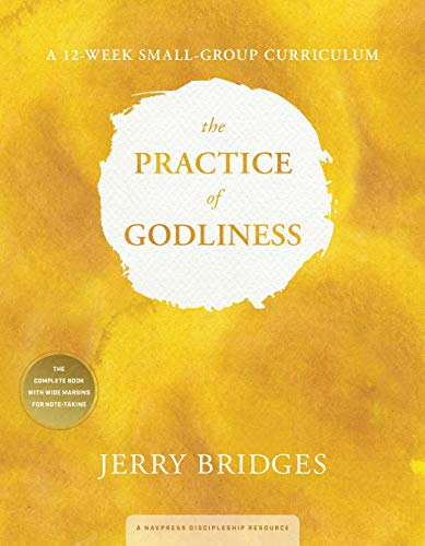 9781615215836: The Practice of Godliness Small-Group Curriculum: Godliness has value for all things 1 Timothy 4:8