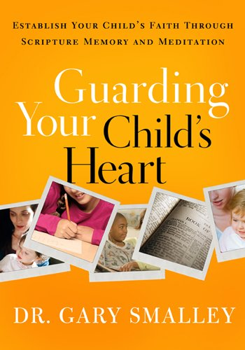 Guarding Your Child's Heart Format: Book: Gary Smalley
