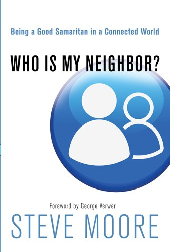 9781615217236: Who Is My Neighbor?: Being a Good Samaritan in a Connected World