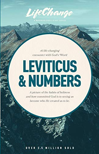 A Life-Changing Encounter with God's Word from the Books of Leviticus & Numbers (...
