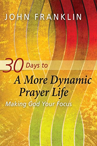 30 Days to a More Dynamic Prayer