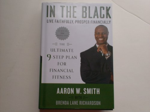 9781615230020: In the Black, Live Faithfully, Prosper Financially