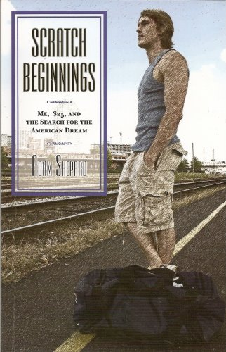 9781615230068: Scratch Beginnings Me, $25, & the Search for the American Dream