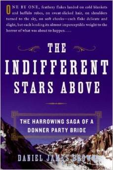 9781615230372: THE INDIFFERENT STARS ABOVE (The Harrowing Saga of a Donner Party Bride (LRG ...