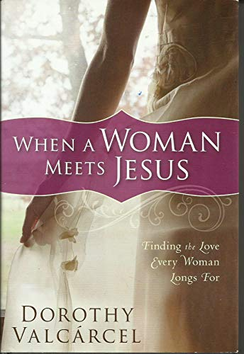 9781615230594: When a Woman Meets Jesus