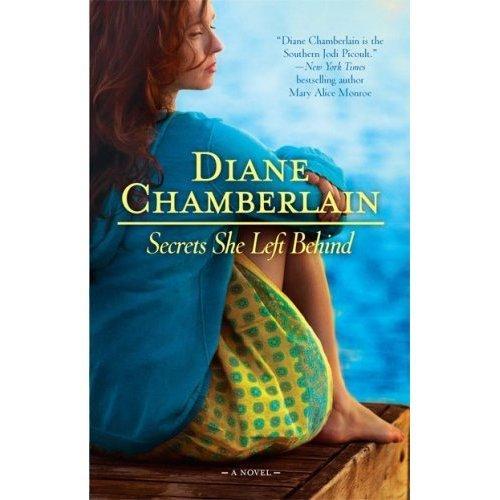 Secrets She Left Behind: Diane Chamberlain