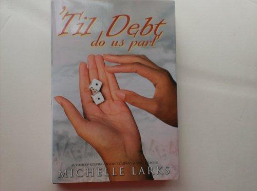 9781615232024: Til Debt Do Us Part