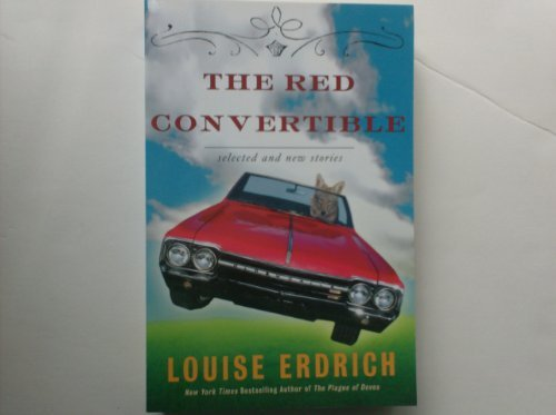 9781615232505: The Red Convertible ( Selected and New Stories 1978-2008 ) ( True First Edition )