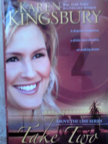 Take Two (Above the Line, Vol. 2): karen kingsbury